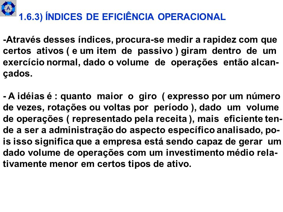 1.6.3) ÍNDICES DE EFICIÊNCIA OPERACIONAL