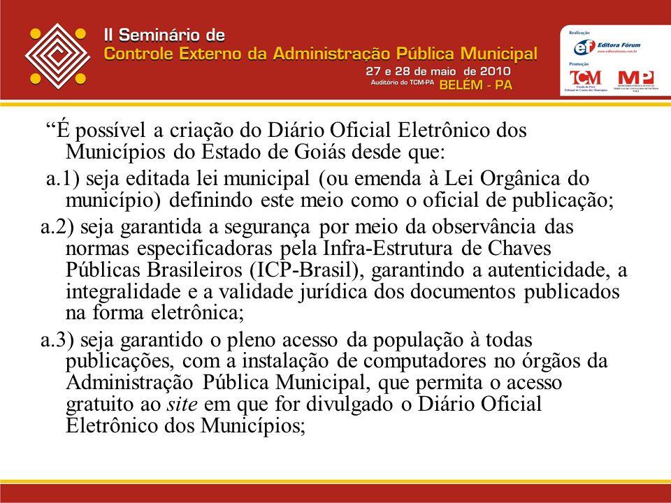 É possível a criação do Diário Oficial Eletrônico dos Municípios do Estado de Goiás desde que: