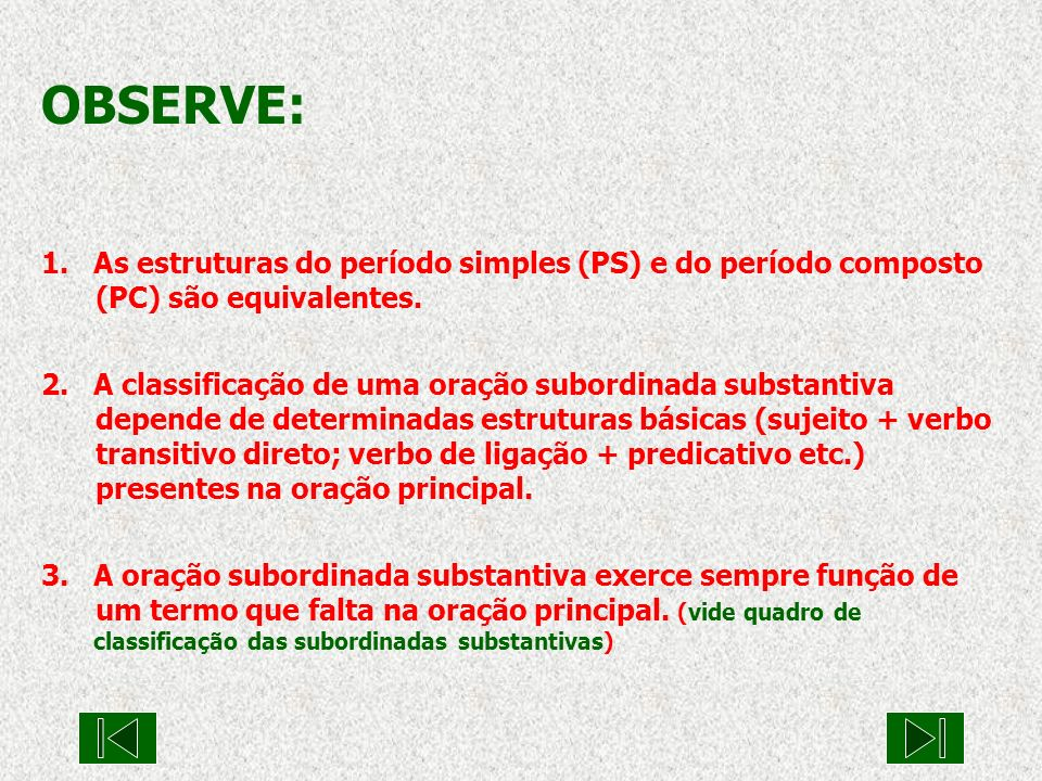 OBSERVE: As estruturas do período simples (PS) e do período composto (PC) são equivalentes.