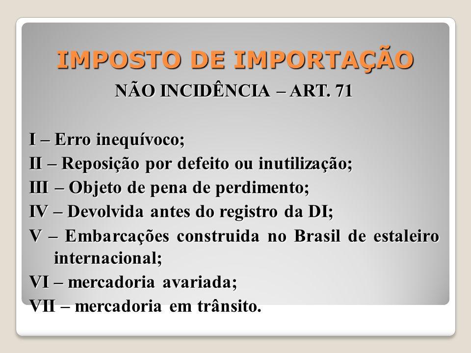 IMPOSTO DE IMPORTAÇÃO NÃO INCIDÊNCIA – ART. 71 I – Erro inequívoco;