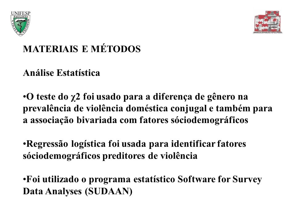 MATERIAIS E MÉTODOS Análise Estatística.