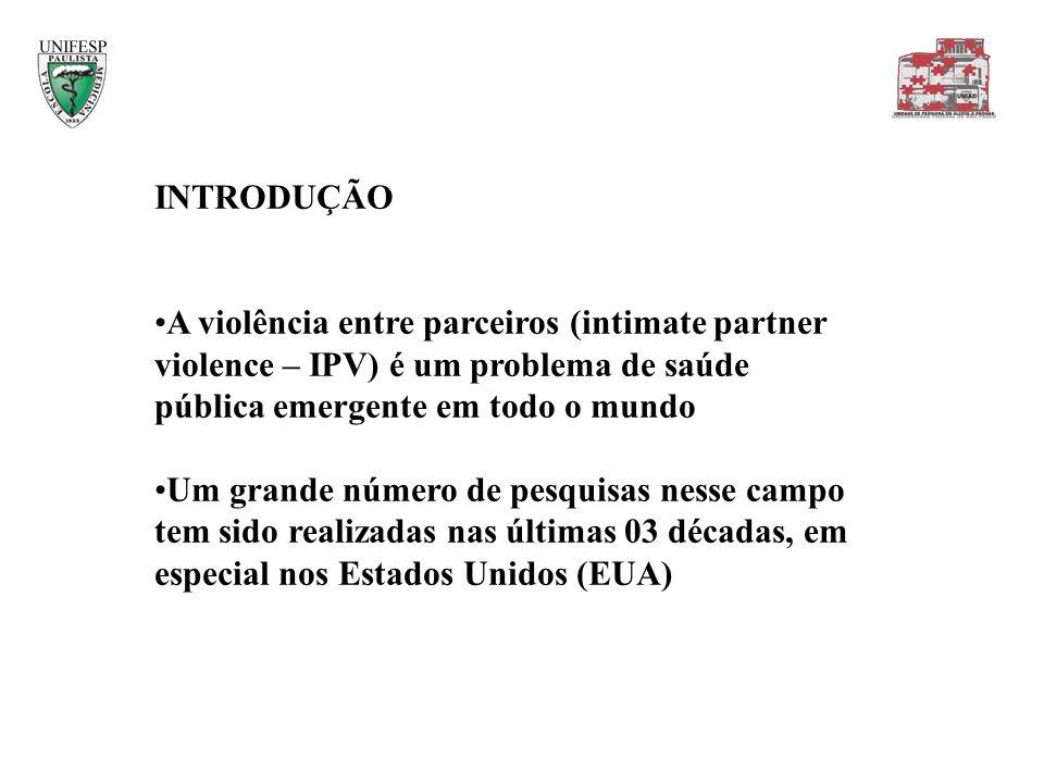 INTRODUÇÃOA violência entre parceiros (intimate partner violence – IPV) é um problema de saúde pública emergente em todo o mundo.