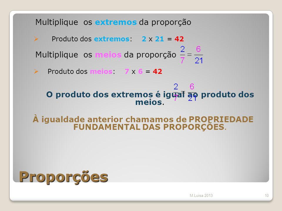 O produto dos extremos é igual ao produto dos meios.