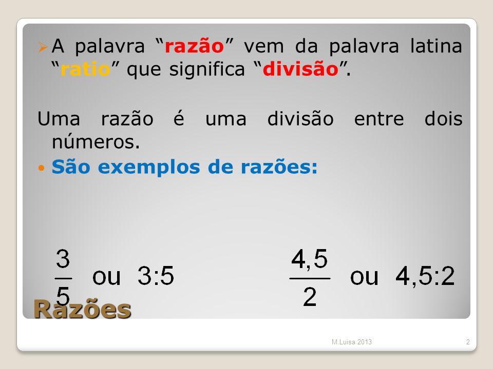 A palavra razão vem da palavra latina ratio que significa divisão .