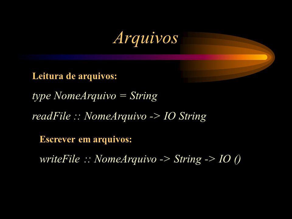 Arquivos type NomeArquivo = String