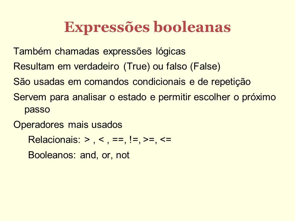 Expressões booleanas Também chamadas expressões lógicas