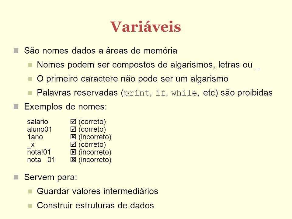 Variáveis São nomes dados a áreas de memória