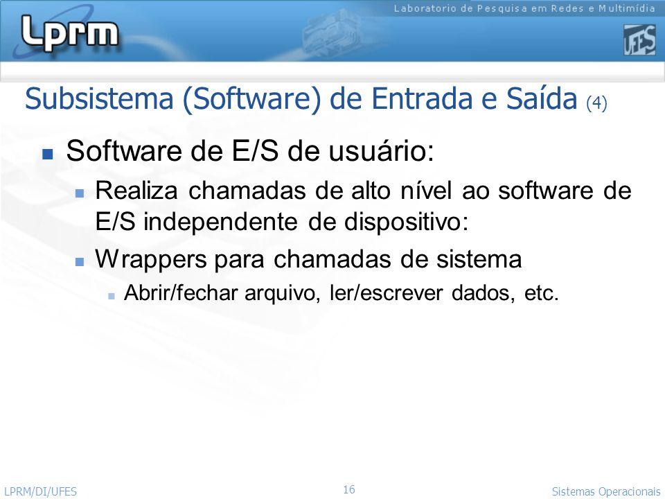 Subsistema (Software) de Entrada e Saída (4)
