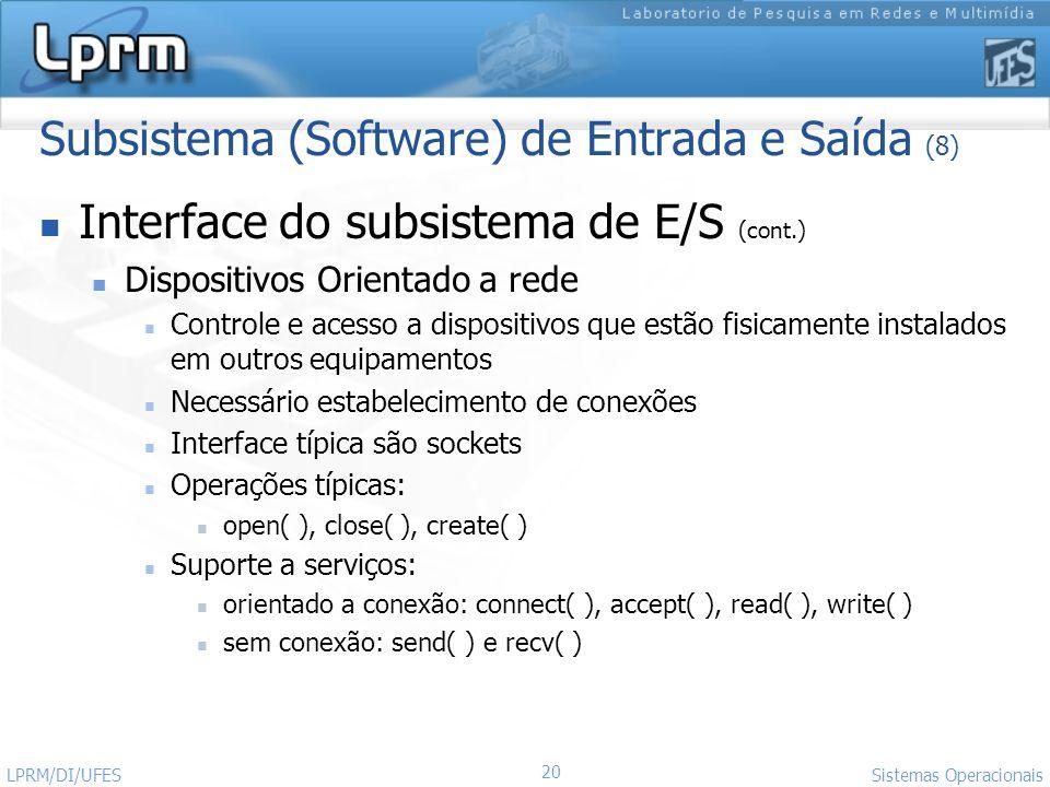 Subsistema (Software) de Entrada e Saída (8)
