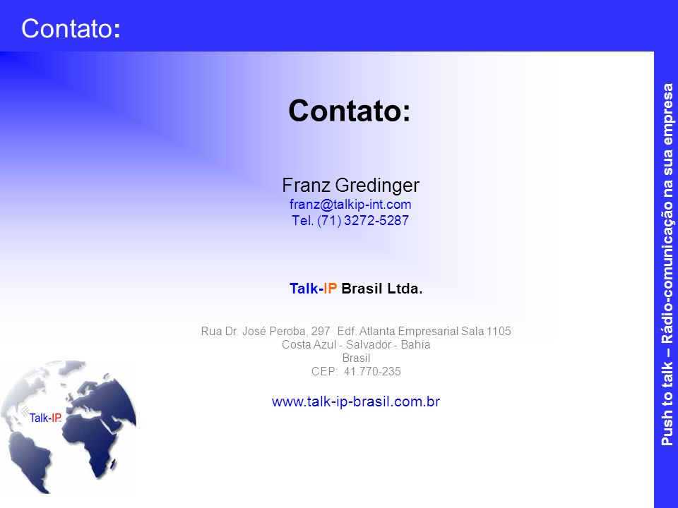 Franz Gredinger franz@talkip-int.com Tel. (71) 3272-5287