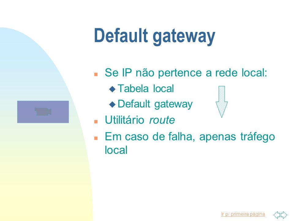 Default gateway Se IP não pertence a rede local: Utilitário route