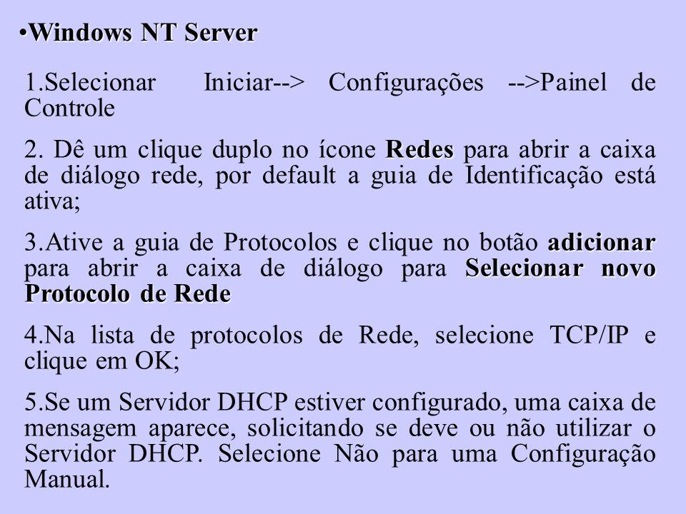 Windows NT Server 1.Selecionar Iniciar--> Configurações -->Painel de Controle.