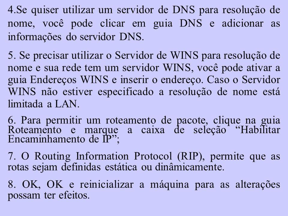 4.Se quiser utilizar um servidor de DNS para resolução de nome, você pode clicar em guia DNS e adicionar as informações do servidor DNS.