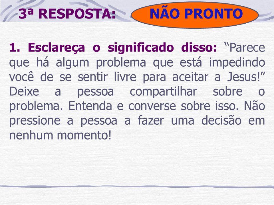 NÃO PRONTO3ª RESPOSTA:
