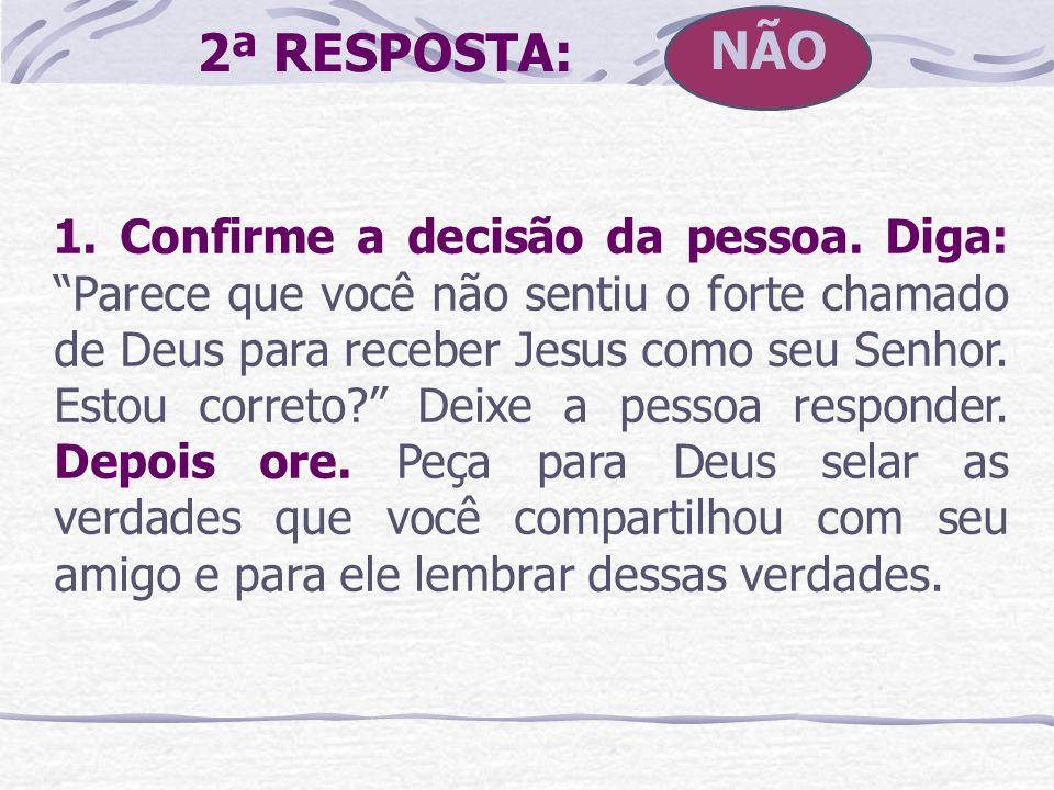 NÃO2ª RESPOSTA: