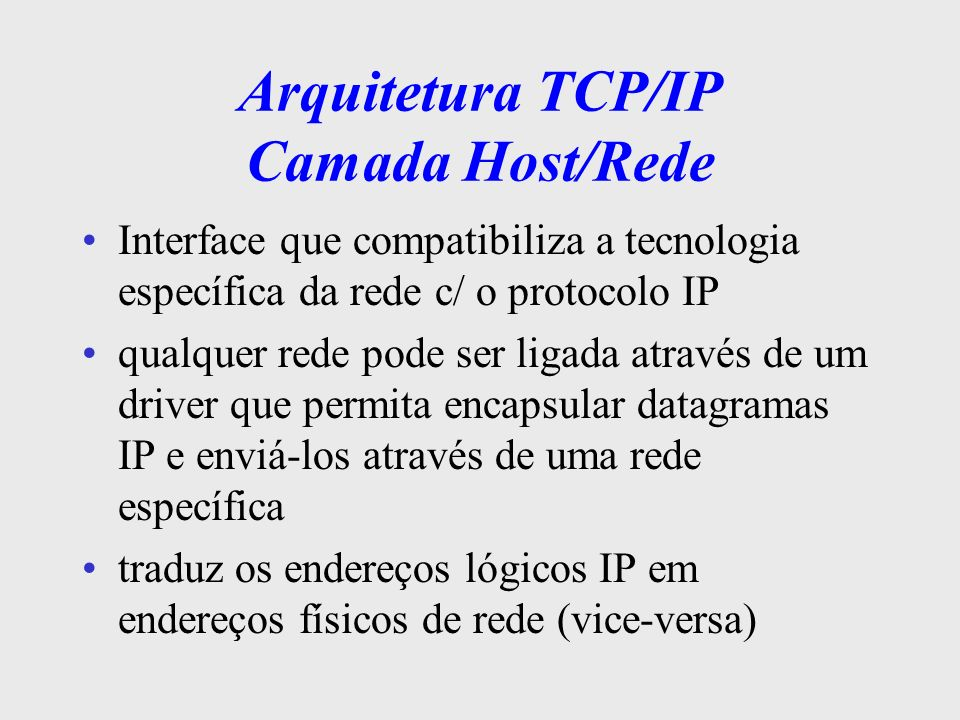 Arquitetura TCP/IP Camada Host/Rede