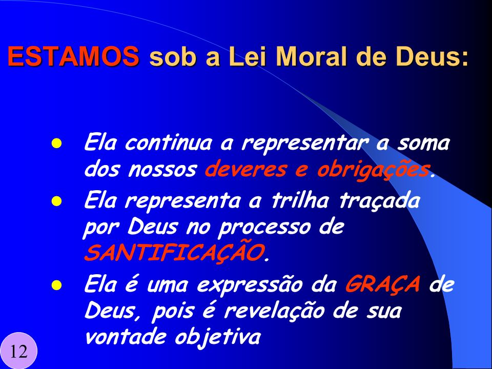 ESTAMOS sob a Lei Moral de Deus: