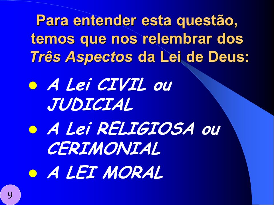 A Lei RELIGIOSA ou CERIMONIAL A LEI MORAL