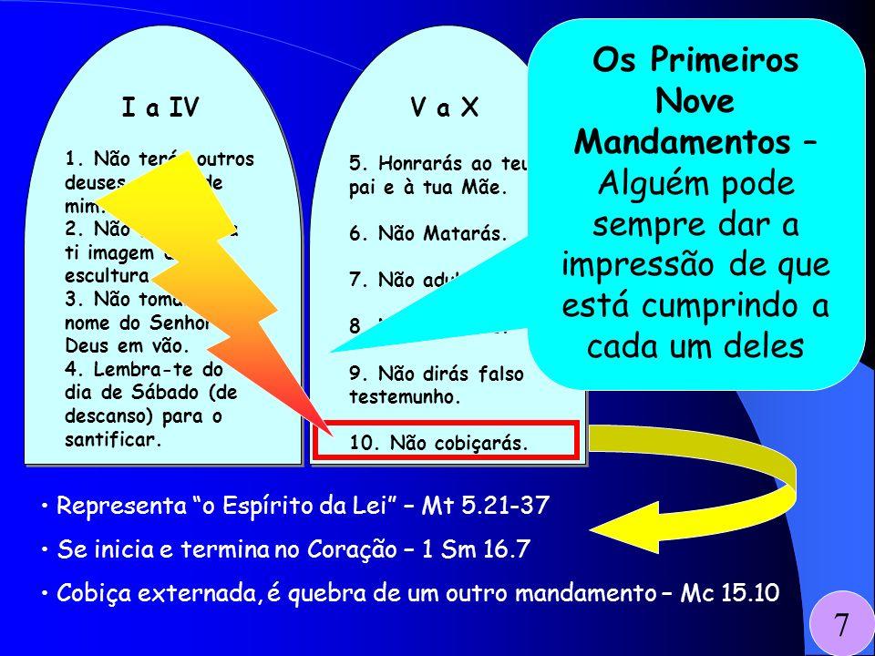 Os Primeiros Nove Mandamentos – Alguém pode sempre dar a impressão de que está cumprindo a cada um deles