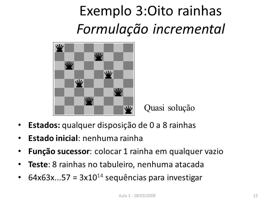 Exemplo 3:Oito rainhas Formulação incremental