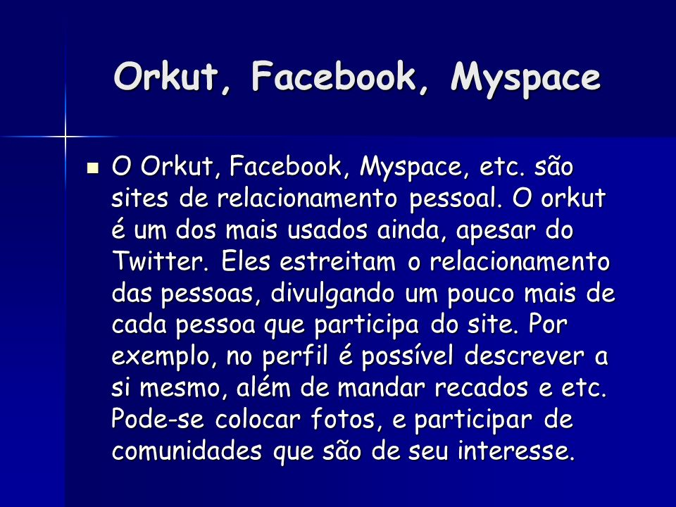 Orkut, Facebook, Myspace