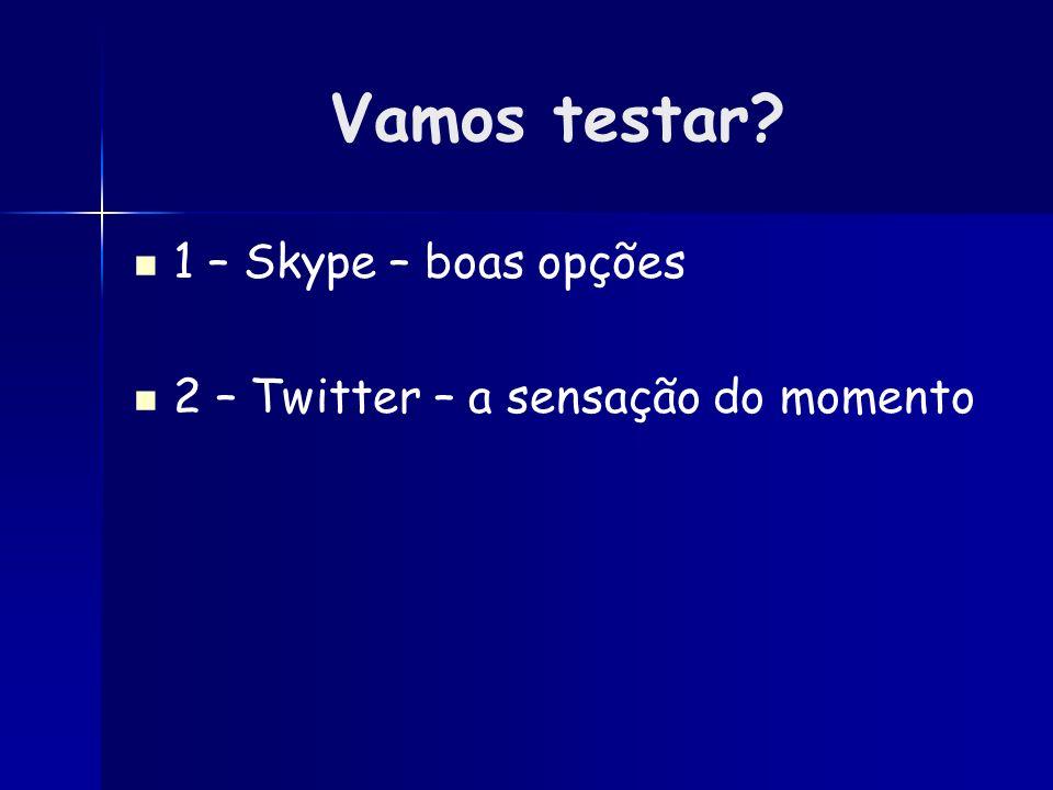 Vamos testar 1 – Skype – boas opções