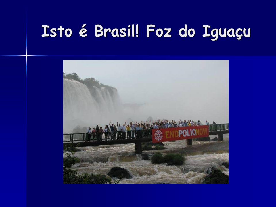 Isto é Brasil! Foz do Iguaçu