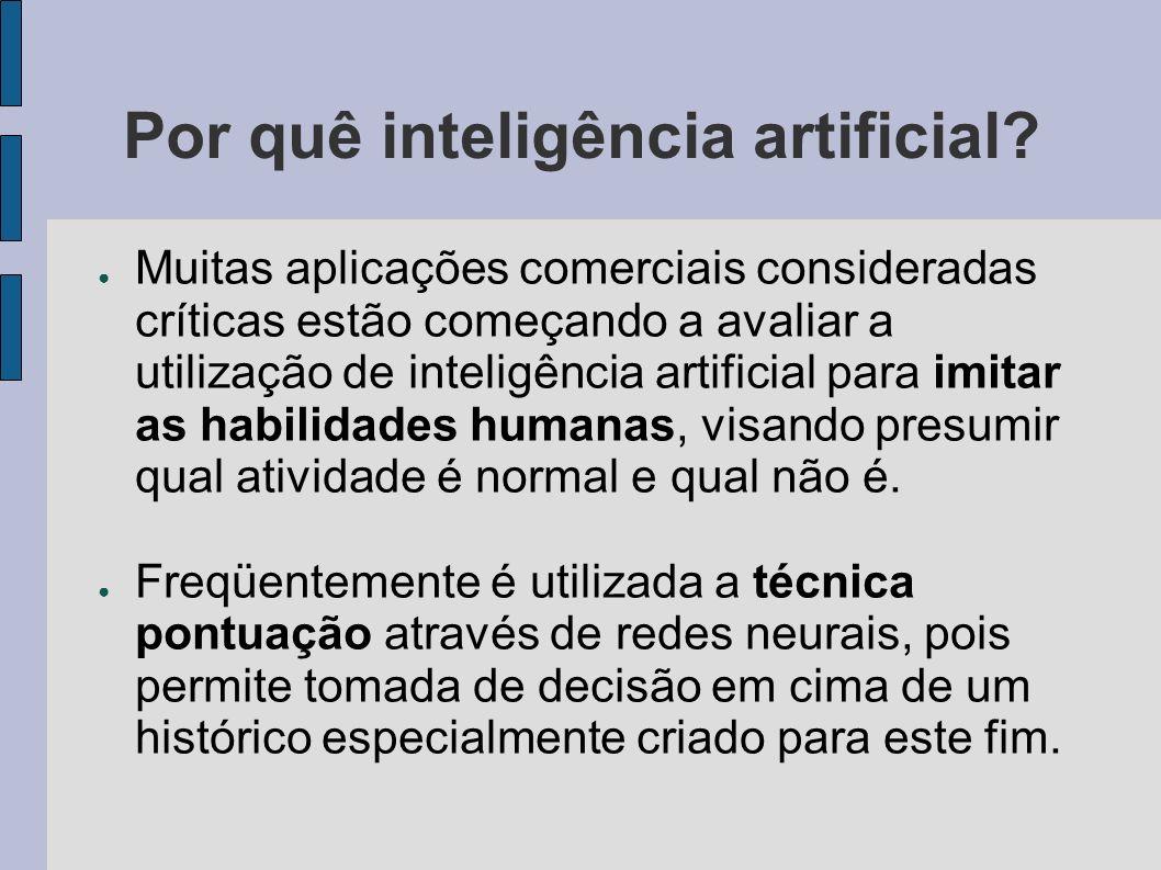 Por quê inteligência artificial