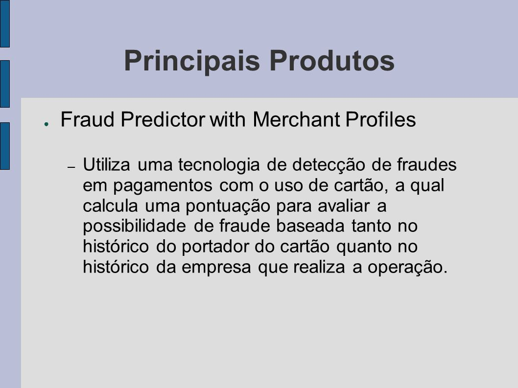 Principais Produtos Fraud Predictor with Merchant Profiles