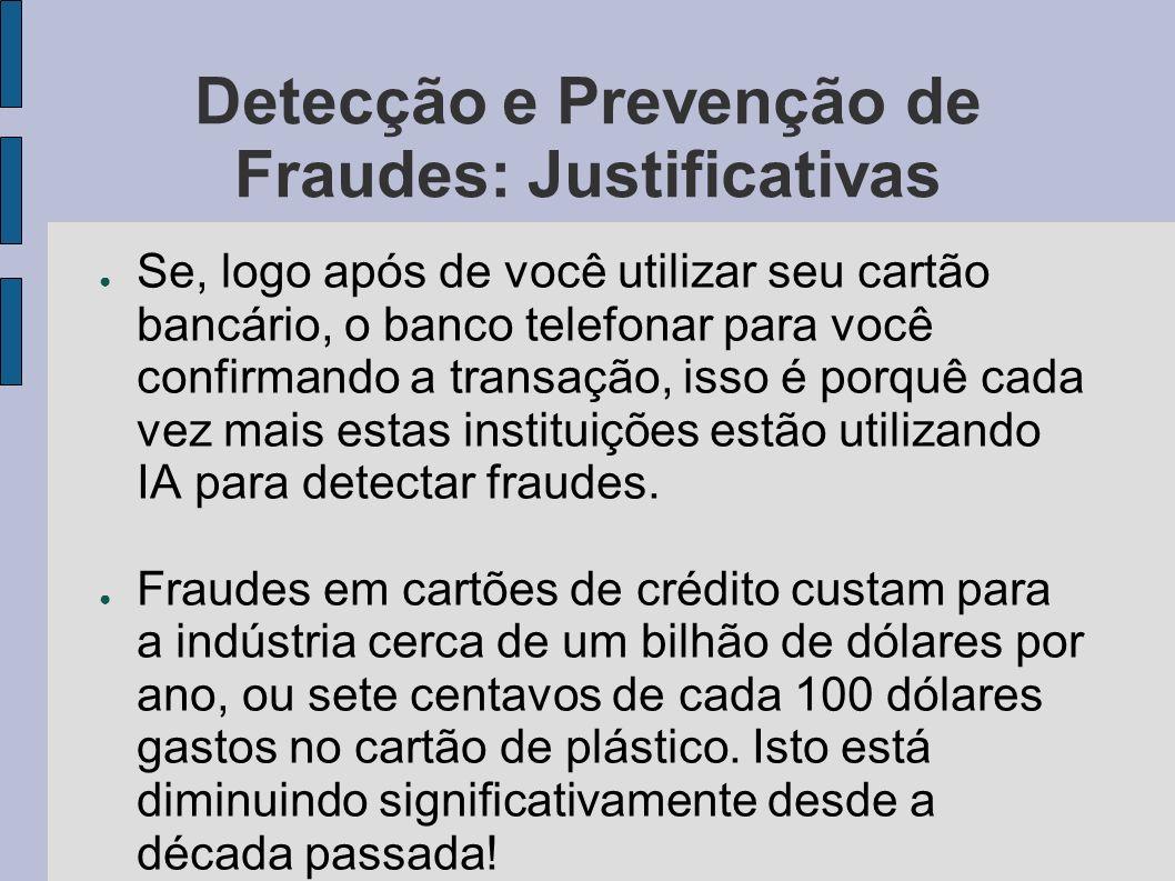 Detecção e Prevenção de Fraudes: Justificativas