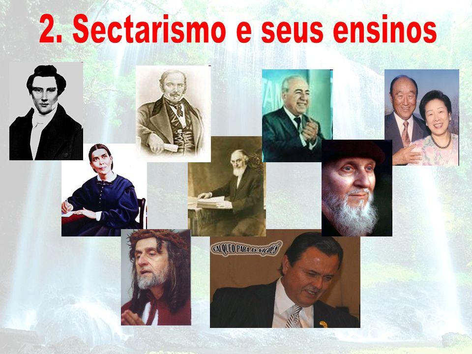 2. Sectarismo e seus ensinos