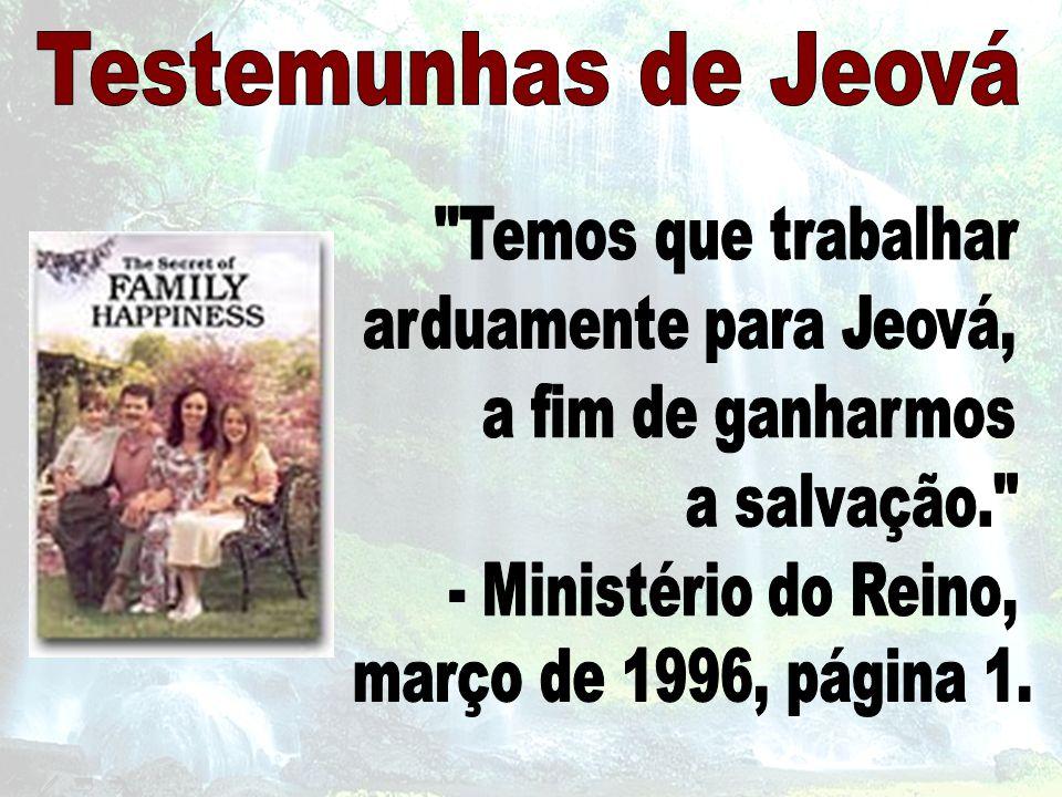 Testemunhas de Jeová Temos que trabalhar arduamente para Jeová,