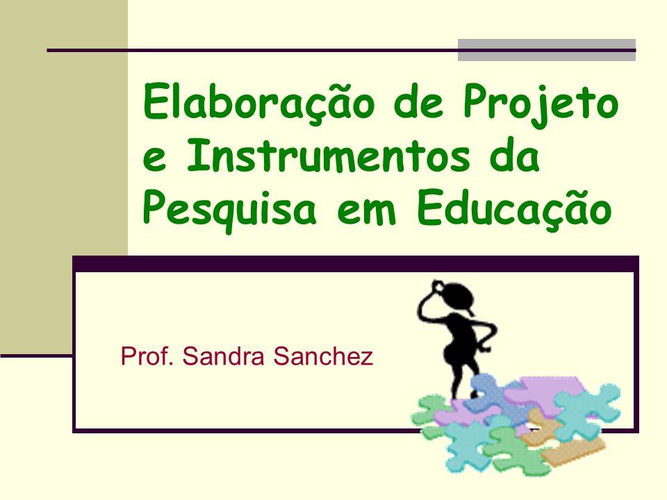 Elaboração de Projeto e Instrumentos da Pesquisa em Educação