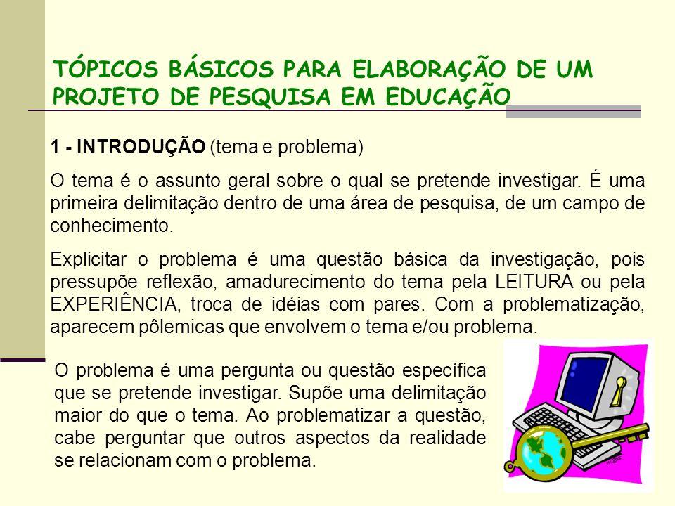 TÓPICOS BÁSICOS PARA ELABORAÇÃO DE UM PROJETO DE PESQUISA EM EDUCAÇÃO