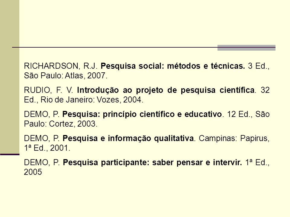 RICHARDSON, R. J. Pesquisa social: métodos e técnicas. 3 Ed