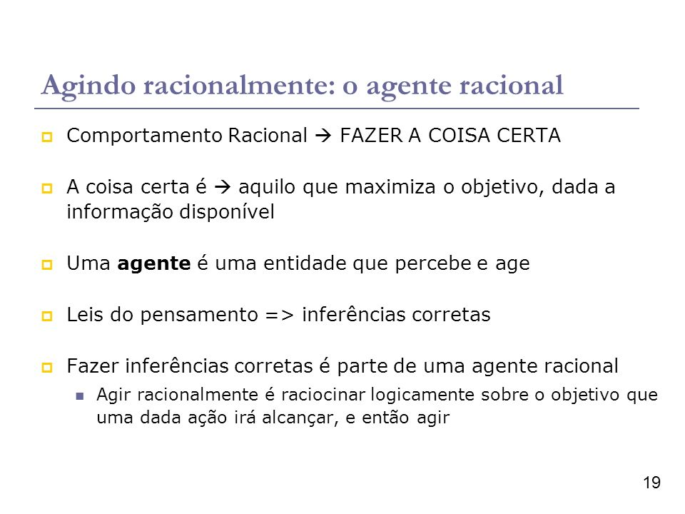 Agindo racionalmente: o agente racional