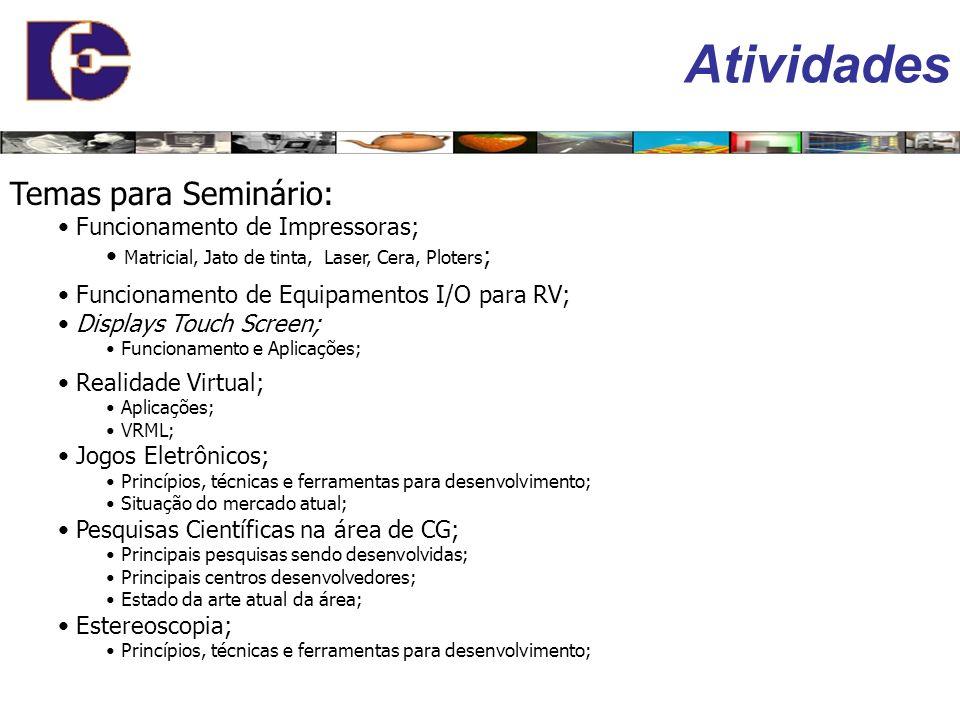 Atividades Temas para Seminário: Funcionamento de Impressoras;