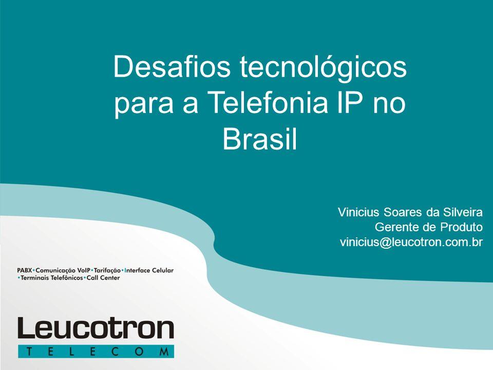 Desafios tecnológicos para a Telefonia IP no Brasil