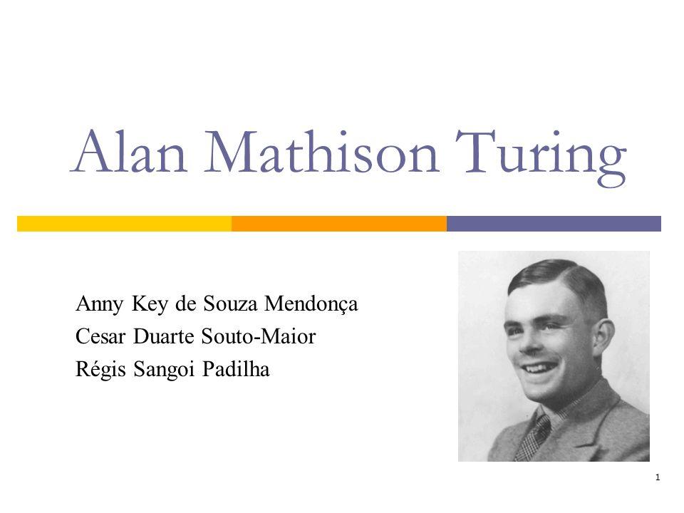 Alan Mathison Turing Anny Key de Souza Mendonça
