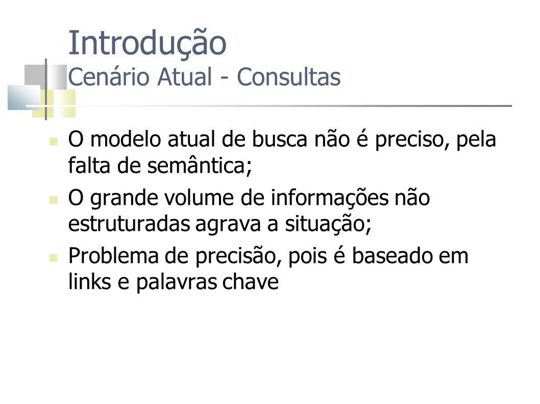 Introdução Cenário Atual - Consultas