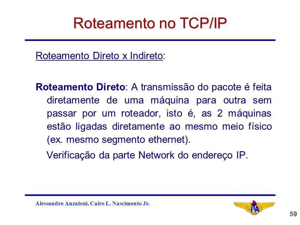 Roteamento no TCP/IP Roteamento Direto x Indireto: