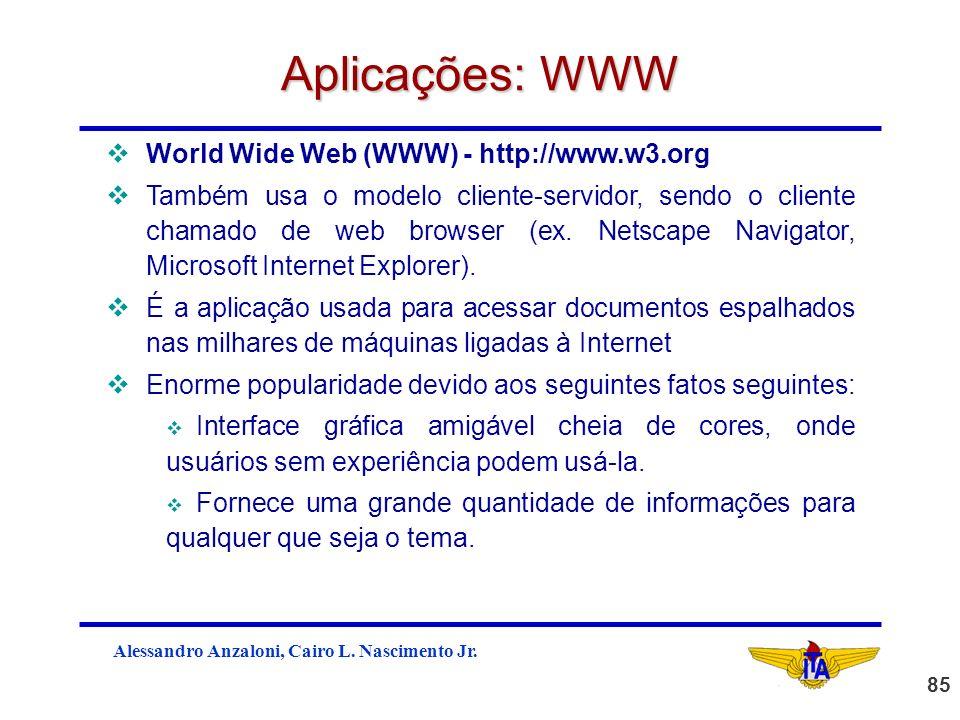 Aplicações: WWW World Wide Web (WWW) - http://www.w3.org