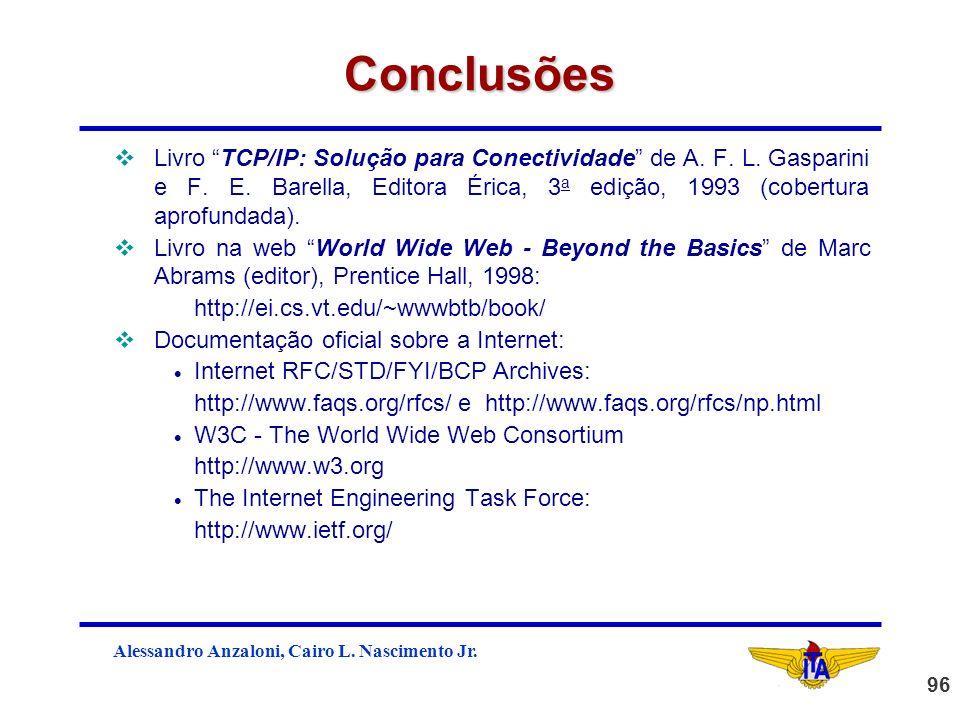 ConclusõesLivro TCP/IP: Solução para Conectividade de A. F. L. Gasparini e F. E. Barella, Editora Érica, 3a edição, 1993 (cobertura aprofundada).