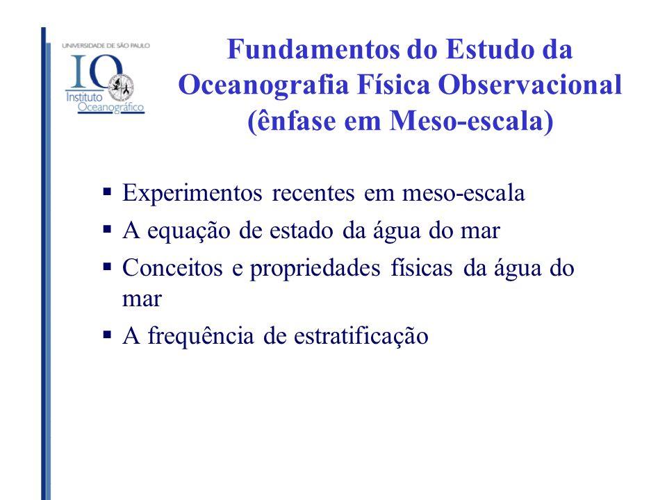 Fundamentos do Estudo da Oceanografia Física Observacional (ênfase em Meso-escala)