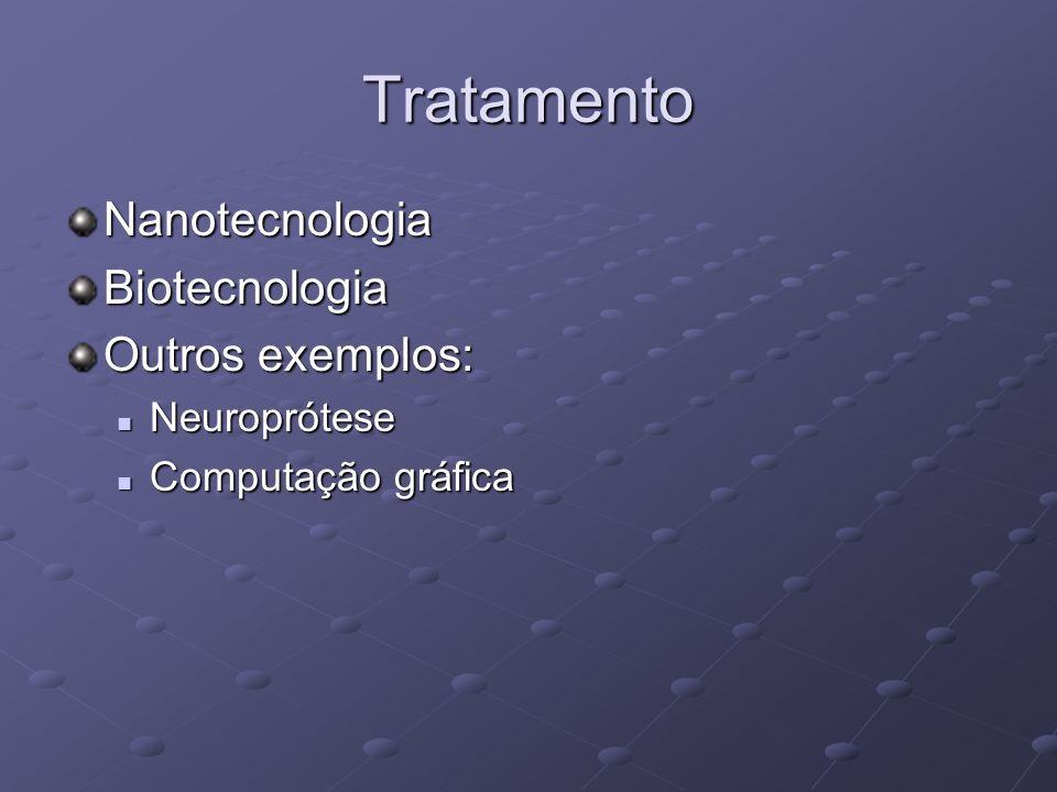 Tratamento Nanotecnologia Biotecnologia Outros exemplos: Neuroprótese
