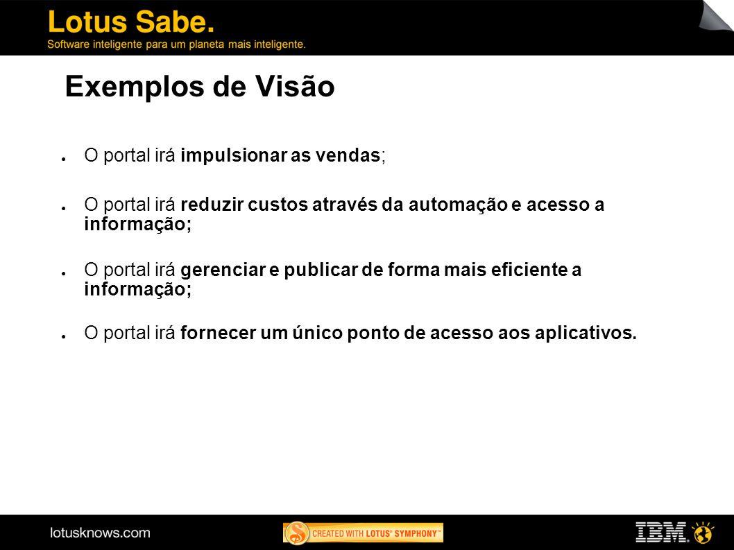 Exemplos de Visão O portal irá impulsionar as vendas;