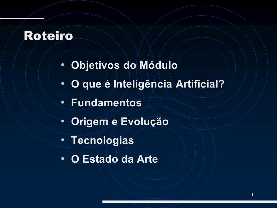 Roteiro Objetivos do Módulo O que é Inteligência Artificial