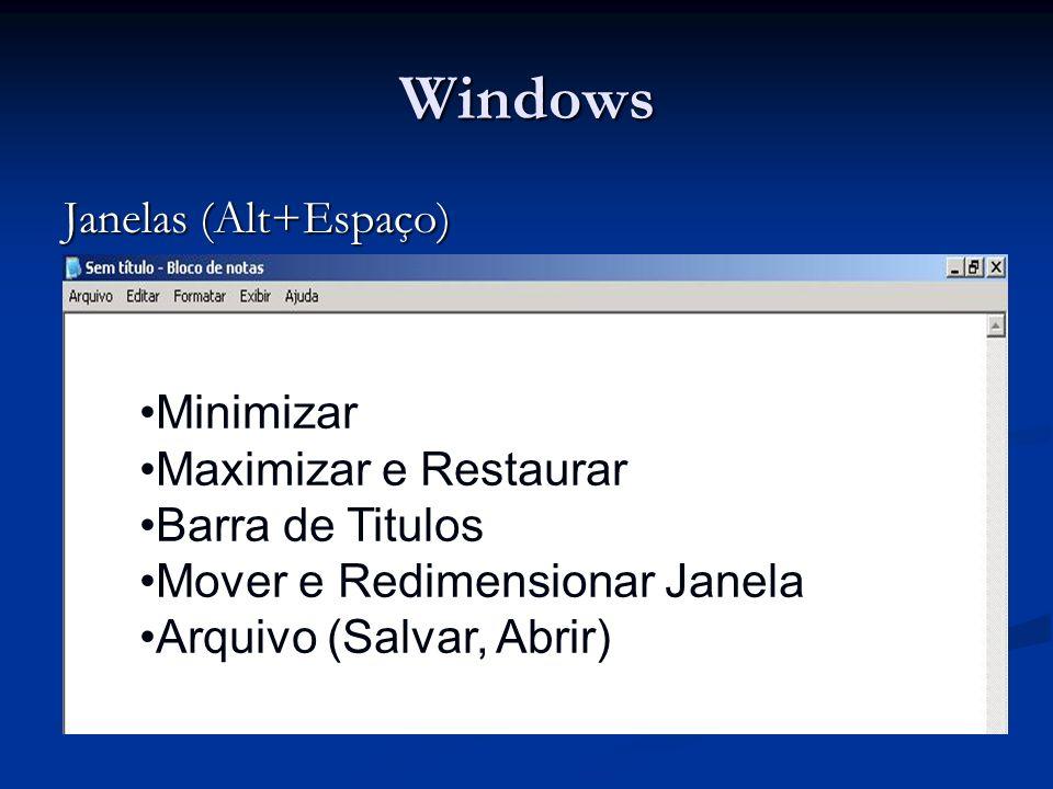 Windows Janelas (Alt+Espaço) Minimizar Maximizar e Restaurar