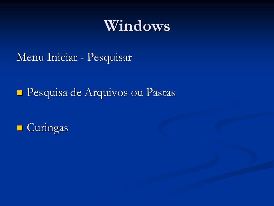 Windows Menu Iniciar - Pesquisar Pesquisa de Arquivos ou Pastas