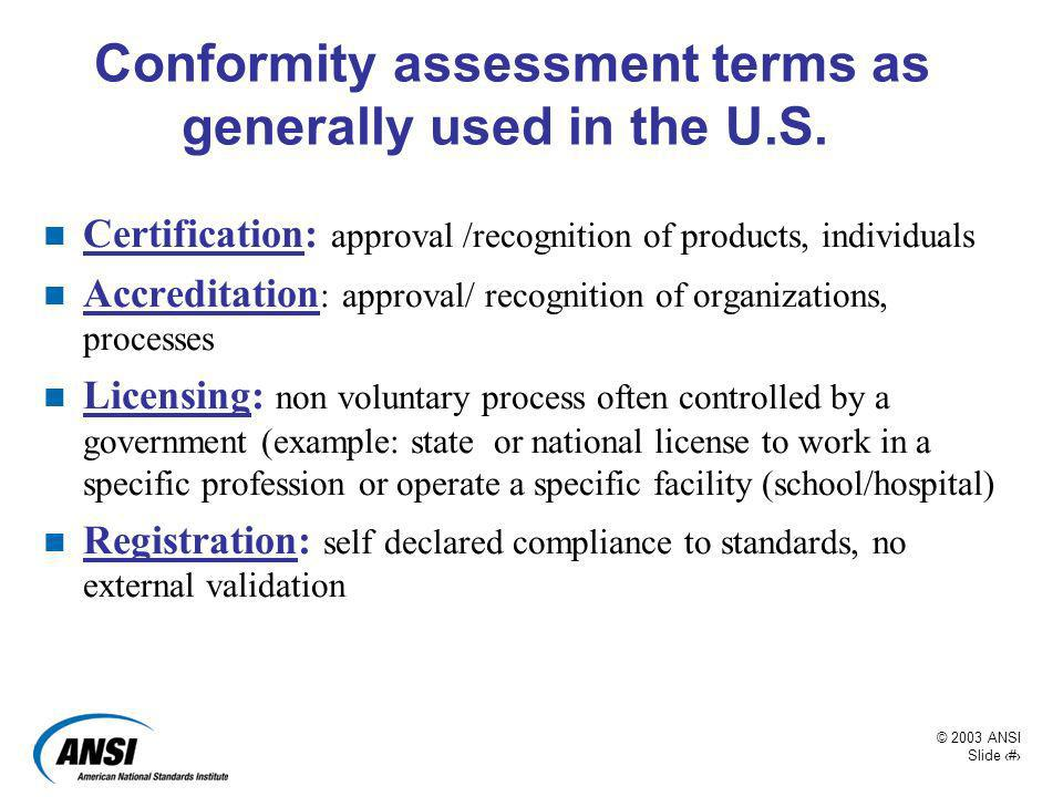 Conformity assessment terms as generally used in the U.S.